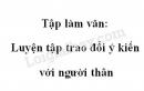 Tập làm văn: Luyện tập trao đổi ý kiến với người thân trang 95 SGK Tiếng Việt 4 tập 1