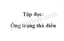 Soạn bài: Ông trạng thả diều trang 104 SGK Tiếng Việt 4 tập 1