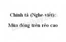 Chính tả: Mùa đông trên rẻo cao trang 165 SGK Tiếng Việt 4 tập 1