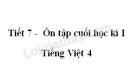 Tiết 7 - Ôn tập cuối học kì I trang 176 SGK Tiếng Việt 4 tập 1