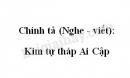 Chính tả (Nghe - viết): Kim tự tháp Ai Cập trang 5 SGK Tiếng Việt 4 tập 2