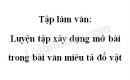 Tập làm văn: Luyện tập xây dựng mở bài trong bài văn miêu tả đồ vật trang 10 SGK Tiếng Việt 4 tập 2