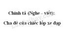 Chính tả (Nghe - viết): Cha đẻ của chiếc lốp xe đạp trang 14 SGK Tiếng Việt 4 tập 2