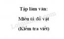 Tập làm văn: Miêu tả đồ vật trang 18 SGK Tiếng Việt 4 tập 2