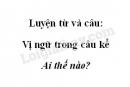 Luyện từ và câu: Vị ngữ trong câu kể Ai thế nào? trang 29 SGK Tiếng Việt 4 tập 2