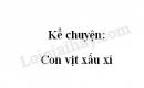 Kể chuyện: Con vịt xấu xí trang 37 SGK Tiếng Việt 4 tập 2