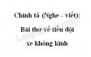Chính tả (Nghe - viết): Bài thơ về tiểu đội xe không kính trang 86 SGK Tiếng Việt 4 tập 2