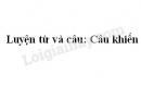 Luyện từ và câu: Câu khiến trang 87 SGK Tiếng Việt 4 tập 2