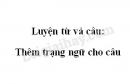 Luyện từ và câu: Thêm trạng ngữ cho câu trang 126 SGK Tiếng Việt 4 tập 2