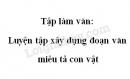Tập làm văn: Luyện tập xây dựng đoạn văn miêu tả con vật trang 130 SGK Tiếng Việt 4 tập 2