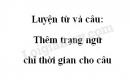 Luyện từ và câu: Thêm trạng ngữ chỉ thời gian cho câu trang 134 SGK Tiếng Việt tập 2