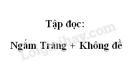 Soạn bài: Ngắm trăng + Không đề (Hồ Chí Minh) trang 137 SGK Tiếng Việt tập 2