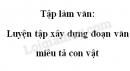 Tập làm văn: Luyện tập xây dựng đoạn văn miêu tả con vật trang 139 SGK Tiếng Việt tập 2