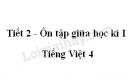 Tiết 2 - Ôn tập giữa học kì I trang 96 SGK Tiếng Việt 4 tập 1