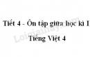 Tiết 4 - Ôn tập giữa học kì I trang 98 SGK Tiếng Việt 4 tập 1