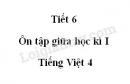 Tiết 6 - Ôn tập giữa học kì I trang 99 SGK Tiếng Việt 4 tập 1