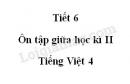 Tiết 6 - Ôn tập giữa học kì II trang 98 SGK Tiếng Việt 4 tập 2