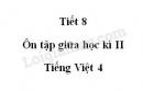 Tiết 8 - Ôn tập giữa học kì II trang 100 SGK Tiếng Việt 4 tập 2