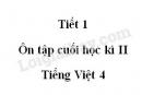 Tiết 1 - Ôn tập cuối học kì II trang 163 SGK Tiếng Việt 4 tập 2