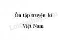 Soạn bài Ôn tập truyện kí Việt Nam