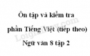Soạn bài Ôn tập và kiểm tra phần Tiếng Việt (tiếp theo) - Ngữ văn 8 tập 2
