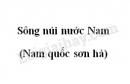 Soạn bài Sông núi nước nam (Nam quốc sơn hà)