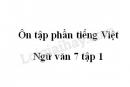 Soạn bài Ôn tập phần Tiếng Việt - Ngữ văn 7 tập 1