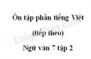 Soạn bài Ôn tập phần tiếng Việt (tiếp theo) - Ngữ văn 7 tập 2