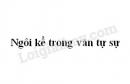 Ngôi kể trong văn tự sự trang 87 SGK Ngữ văn 6