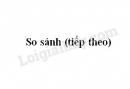 Soạn bài So sánh (tiếp theo) trang 41 SGK Ngữ văn 6 tập 2