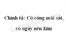 Chính tả: Có công mài sắt, có ngày nên kim trang 6 SGK Tiếng Việt 2 tập 1