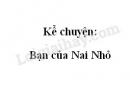 Kể chuyện: Bạn của Nai Nhỏ trang 24 SGK Tiếng Việt 2 tập 1