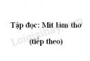 Soạn bài Tập đọc: Mít làm thơ (tiếp theo) trang 36 SGK Tiếng Việt 2 tập 1