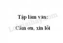 Tập làm văn: Cảm ơn, xin lỗi trang 38 SGK Tiếng Việt 2 tập 1