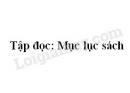Soạn bài Tập đọc: Mục lục sách trang 43 SGK Tiếng Việt 2 tập 1