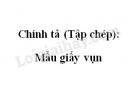 Chính tả (Tập chép): Mẩu giấy vụn trang 50 SGK Tiếng Việt 2 tập 1