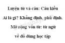 Luyện từ và câu: Câu kiểu Ai là gì? Khẳng định, phủ định. Mở rộng vốn từ: từ ngữ về đồ dùng học tập trang 52 SGK Tiếng Việt 2 tập 1