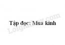 Soạn bài Tập đọc: Mua kính trang 53 SGK Tiếng Việt 2 tập 1