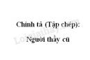 Chính tả (Tập chép): Người thầy cũ trang 57 SGK Tiếng Việt 2 tập 1