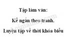 Tập làm văn: Kể ngắn theo tranh. Luyện tập về thời khóa biểu trang 62 SGK Tiếng Việt 2 tập 1