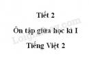 Tiết 2 - Ôn tập giữa học kì I trang 70 SGK Tiếng Việt 2 tập 1