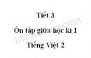 Tiết 3 - Ôn tập giữa học kì I trang 71 SGK Tiếng Việt 2 tập 1