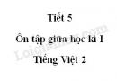 Tiết 5 - Ôn tập giữa học kì I trang 72 SGK Tiếng Việt 2 tập 1