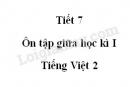Tiết 7 - Ôn tập giữa học kì I trang 73 SGK Tiếng Việt 2 tập 1