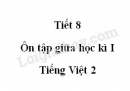 Tiết 8 - Ôn tập giữa học kì I trang 74 SGK Tiếng Việt 2 tập 1