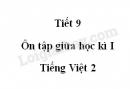Tiết 9 - Ôn tập giữa học kì I trang 75 SGK Tiếng Việt 2 tập 1