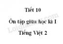 Tiết 10 - Ôn tập giữa học kì I trang 76 SGK Tiếng Việt 2 tập 1