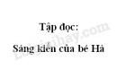Soạn bài Tập đọc: Sáng kiến của bé Hà trang 78 SGK Tiếng Việt 2 tập 1