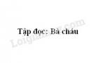 Soạn bài Tập đọc: Bà cháu trang 86 SGK Tiếng Việt 2 tập 1