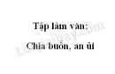 Tập làm văn: Chia buồn, an ủi trang 94 SGK Tiếng Việt 2 tập 1